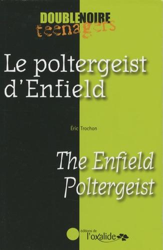 Eric Trochon - Le poltergeist d'Enfield.