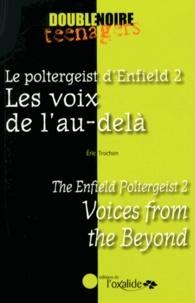 Eric Trochon - Le poltergeist d'Enfield - Tome 2, Les voix de l'au-delà.