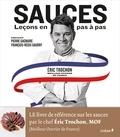 Eric Trochon - Sauces : leçons en pas-à-pas.