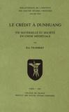 Eric Trombert - Le crédit à Dunhuang - Vie matérielle et société en Chine médiévale.