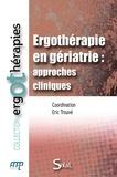 Eric Trouvé - Ergothérapie en gériatrie : approches cliniques.