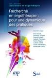 Eric Trouvé et Pascal Guillez - Recherche en ergothérapie : pour une dynamique des pratiques.