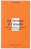 Eric Trudel - La Terreur à l'oeuvre - Théorie, poétique et éthique chez Jean Paulhan.