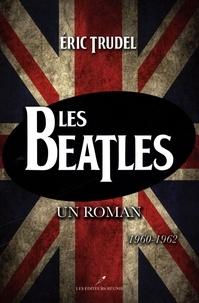 Eric Trudel - Les Beatles.