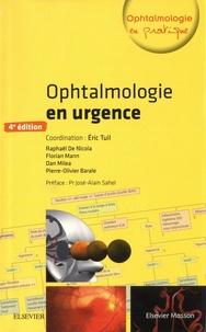 Eric Tuil et Nicola raphaël De - Ophtalmologie en urgence.
