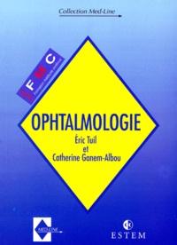 Eric Tuil et Catherine Ganem-Albou - OPHTALMOLOGIE.