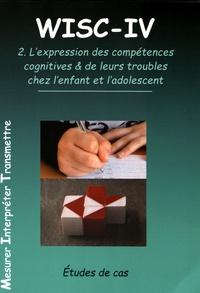 Rhonealpesinfo.fr WISC-IV - Volume 2, L'expression des compétences cognitives & de leurs troubles chez l'enfant et l'adolescent Image