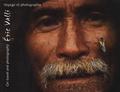 Eric Valli - Eric Valli - Voyage et photographie, édition bilingue français-anglais.