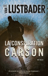 Eric Van Lustbader - La conspiration Carson.