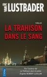 Eric Van Lustbader - La Trahison dans le Sang.