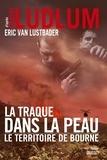 Eric Van Lustbader - La traque dans la peau - Le territoire de Bourne.