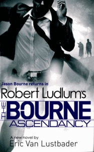 Eric Van Lustbader - Robert Ludlum's The Bourne Ascendency.