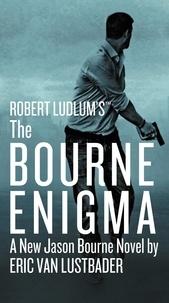 Eric Van Lustbader - Robert Ludlum's (TM) The Bourne Enigma.
