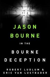 Eric Van Lustbader - The Bourne Deception - Robert Ludlum's.