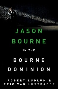 Eric Van Lustbader - The Bourne Dominion.