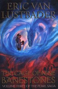 Eric Van Lustbader - The pearl saga Tome 3 : The cage of nine banestones.