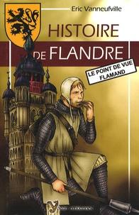 Eric Vanneufville - Histoire de Flandre - Le point de vue flamand.