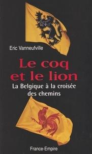 Eric Vanneufville et François Hanscotte - Le coq et le lion.