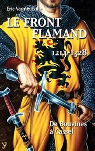 Eric Vanneufville - Le Front Flamand (1214-1328) - De Bouvines à Cassel.