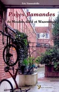 Eric Vanneufville - Pages flamandes de Moulins-Lille et Wazemmes.