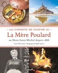 Eric Vannier - Les carnets de cuisine de la mère Poulard au Mont-Saint-Michel depuis 1888.
