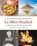 Eric Vannier et Sophie Tramier - Les carnets de cuisine de La Mère Poulard - Au Mont-Saint-Michel depuis 1888.