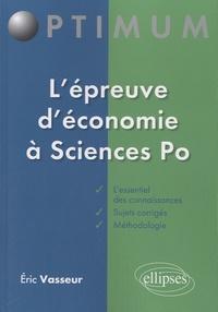 Eric Vasseur - L'épreuve d'économie à Sciences-Po - Méthodologie et sujets corrigés.