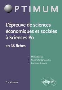 Eric Vasseur - L'épreuve de sciences économiques et sociales à Sciences Po en 35 fiches.