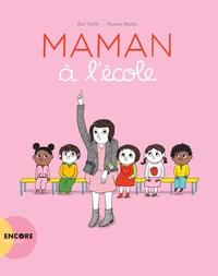 Eric Veillé et Pauline Martin - Maman à l'école.