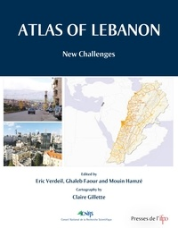 Eric Verdeil et Ghaleb Faour - Atlas of Lebanon - New challenges.