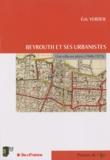 Eric Verdeil - Beyrouth et ses urbanistes : une ville en plans (1946-1975).
