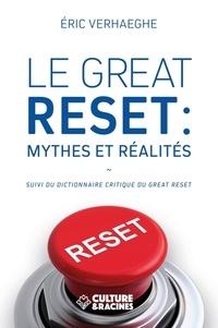 Eric Verhaeghe - Le Great Reset : mythes et réalités - Suivi du dictionnaire critique du Great Reset.
