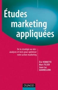 Eric Vernette et Marc Filser - Études Marketing appliquées - De la stratégie au mix : analyses et tests pour optimiser votre action marketing.