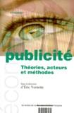 Eric Vernette - La publicité. - Théories, acteurs et méthodes.