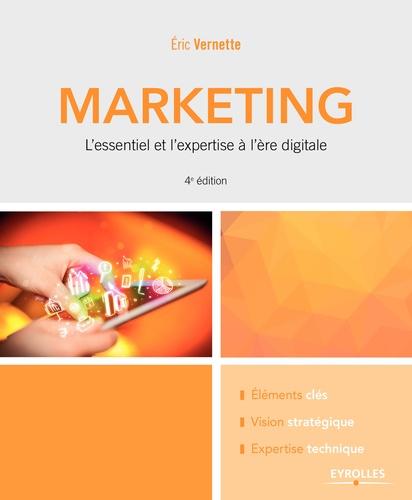 Marketing. L'essentiel et l'expertise à l'ère digitale 4e édition