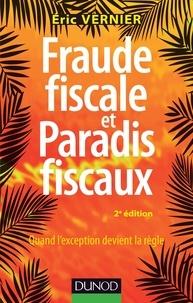 Eric Vernier - Fraude fiscale et paradis fiscaux - Quand l'exception devient la règle.