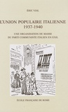 Eric Vial - L'union populaire italienne 1937-1940 - Une organisation de masse du Parti communiste italien en exil.