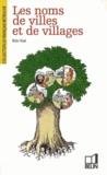 Eric Vial - Les noms de villes et de villages.