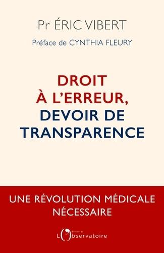 Droit à l'erreur, devoir de transparence. Une révolution médicale nécessaire