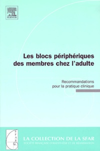 Eric Viel - Les blocs périphériques des membres chez l'adulte - Recommandations pour la pratique clinique.
