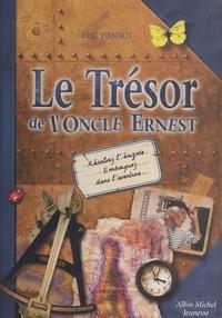 Eric Viennot et Michel Aurousseau - Le trésor de l'oncle Ernest.