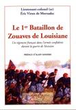 Eric Vieux de Morzadec - Le 1er bataillon de zouaves de Louisiane - Un régiment français dans l'armée confédérée durant la guerre de Sécession.