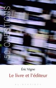 Eric Vigne - Le livre et l'éditeur.
