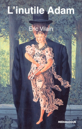 Eric Vilain - L'inutile Adam.
