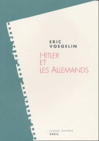 Eric Voegelin - Hitler et les Allemands.