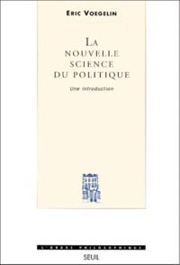 Eric Voegelin - La nouvelle science du politique. - Une introduction.