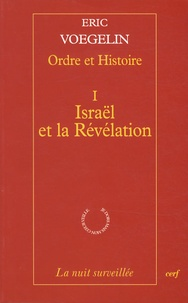 Eric Voegelin - Ordre et Histoire - Tome 1, Israël et la révélation.