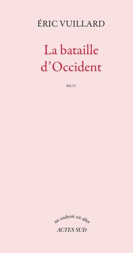 Eric Vuillard - La bataille d'Occident.