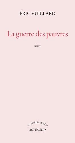La guerre des pauvres - Eric Vuillard - Format ePub - 9782330103675 - 6,49 €