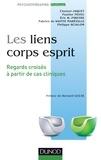 Eric W. Pireyre et Chantal Jaquet - Les liens corps esprit - Regards croisés à partir de cas cliniques.